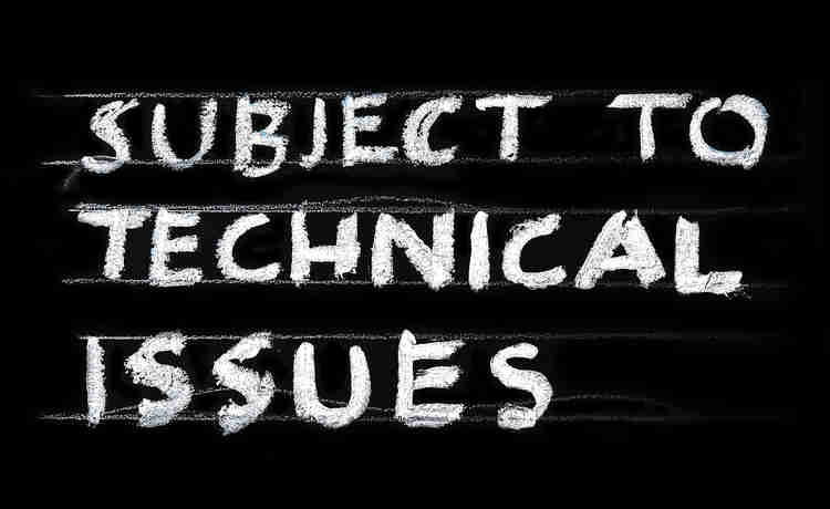 A sign that reads, 'Subject to Technical Issues'.